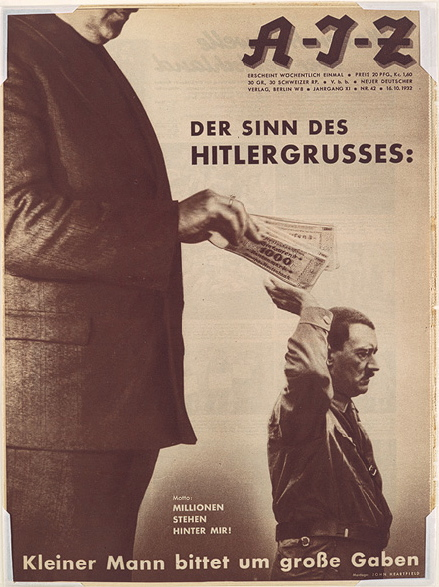 John Heartfield, 'The Meaning of the Hitler Salute: Little man asks for big gifts. Motto: Millions Stand Behind Me!' Allgemeine Illustrierte Zeitung, 16.10.32